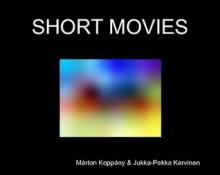 SHORT MOVIES - Márton Koppány, Jukka-Pekka Kervinen
