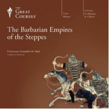 The Barbarian Empires of the Steppes - Kenneth W. Harl