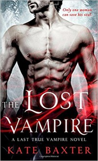 The Lost Vampire (Last True Vampire series) - Kate Baxter