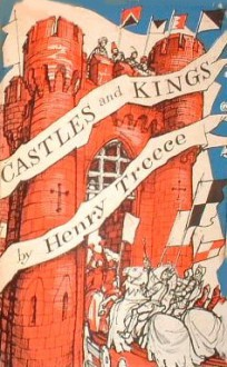 Castles and Kings - Henry Treece, C. Walter Hodges