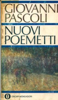 Nuovi poemetti - Giovanni Pascoli