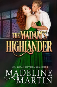 The Madam's Highlander - Madeline Martin