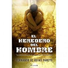El heredero del hombre - Fernando De Rojas Martinez-Parets