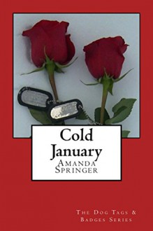 Cold January (The Dog Tags & Badges Series Book 2) - Amanda Springer