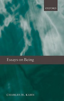 Essays on Being - Charles Kahn