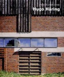 Hugo Haring: The Organic Versus the Geometric - Peter Blundell Jones