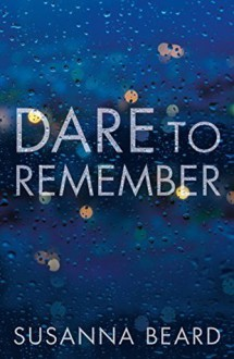 Dare to Remember - Susanna Beard