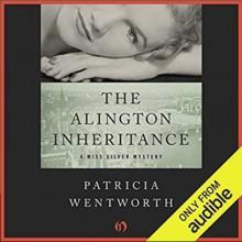 The Alington Inheritance - Patricia Wentworth,Diana Bishop