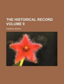 The Historical Record (Volume 6) - Andrew Jenson