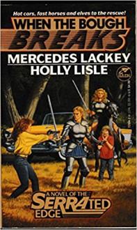 When the Bough Breaks: A Novel of the Serrated Edge - Holly Lisle, Mercedes Lackey