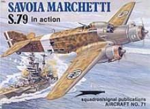 Savoia Marchetti S.79 in Action - Aircraft No. 71 - Roberto Gentilli