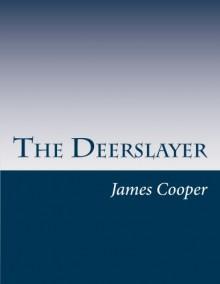 The Deerslayer - James Fenimore Cooper