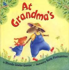 At Grandma's - Rhonda Gowler Greene, Karla Firehammer