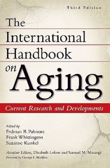 The International Handbook on Aging: Current Research and Developments - Erdman Palmore, Suzanne R. Kunkel, Frank Whittington