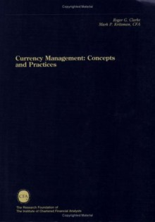 Currency Management: Concepts and Practices - Roger G. Clarke, Mark P. Kritzman