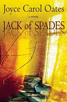 Jack of Spades: A Tale of Suspense - Joyce Carol Oates