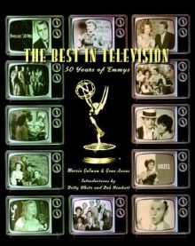 The Best in Television: 50 Years of the Emmys - Morrie Gelman, Gene Accas
