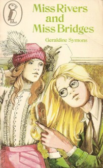 Miss Rivers And Miss Bridges - Geraldine Symons