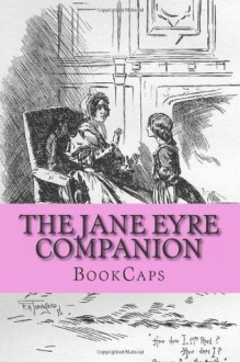 The Jane Eyre Companion: Includes Study Guide, Historical Context, and Character Index - BookCaps