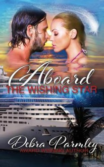 Aboard the Wishing Star - Debra Parmley, Joshua Macrae, Belo Dia Publishing