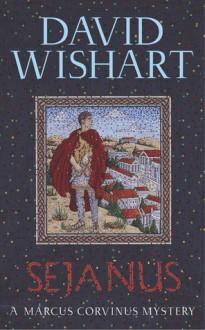 Sejanus (Marcus Corvinus) (Volume 3) - David Wishart