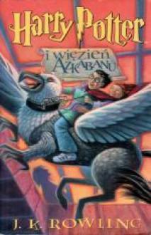Harry Potter i więzień Azkabanu - J.K. Rowling,Andrzej Polkowski