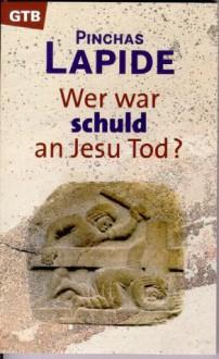 Wer War Schuld An Jesu Tod? (Gutersloher Taschenbucher/Siebenstern) - Pinchas Lapide