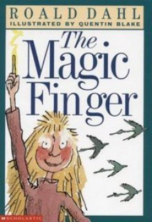 The Magic Finger - Quentin Blake, Roald Dahl