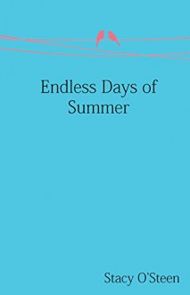 Endless Days of Summer - Stacy O'Steen