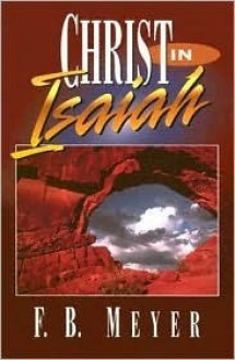 Christ in Isaiah - F.B. Meyer