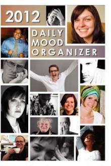 2012 Daily Mood Organizer - MRsCHADT, Daniel Lewis