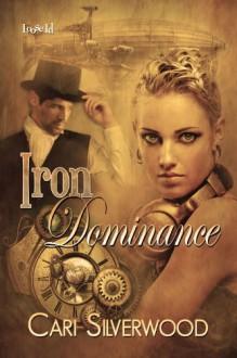 Iron Dominance - Cari Silverwood