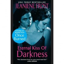 Eternal Kiss of Darkness with an Exclusive Excerpt (Night Huntress World, #2) - Jeaniene Frost