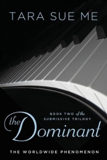 The Dominant (The Submissive Trilogy, #2) - Tara Sue Me