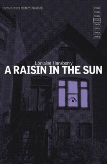 """A Raisin in the Sun"" (Modern Classics) - Lorraine Hansberry"