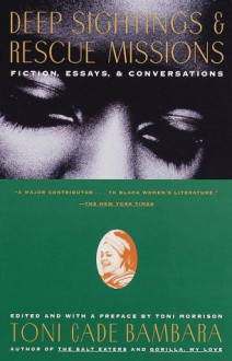 Deep Sightings & Rescue Missions: Fiction, Essays, and Conversations - Toni Cade Bambara, Toni Morrison