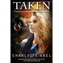 Taken (Channie, #2) - Charlotte Abel