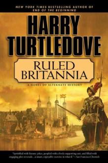 Ruled Britannia - Harry Turtledove