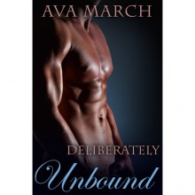 Deliberately Unbound (Bound, #2.5) - Ava March