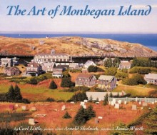 The Art of Monhegan Island - Carl Little, Arnold Skolnick, Jamie Wyeth