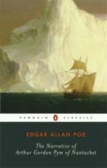 The Narrative of Arthur Gordon Pym of Nantucket - Edgar Allan Poe,Richard Kopley
