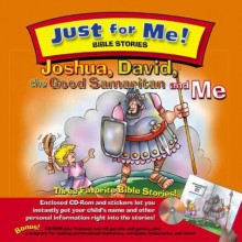 Joshua, David, the Good Samaritan and Me [With CDROMWith Stickers] - Carolyn Larsen