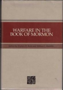 Warfare in the Book of Mormon - William J. Hamblin, Stephen D. Ricks