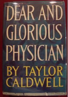 Dear and Glorious Physician - Taylor Caldwell