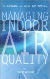 Managing Indoor Air Quality, Third Edition - H.E. Burroughs, Shirley J. Hansen