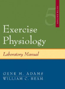 Exercise Physiology Laboratory Manual - Gene M. Adams