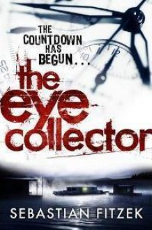 The Eye Collector - Sebastian Fitzek