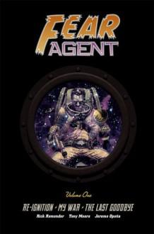 Fear Agent Library, Volume 1 - Jerome Opeña, Kieron Dwyer, Rick Remender, Tony Moore, Francesco Francavilla