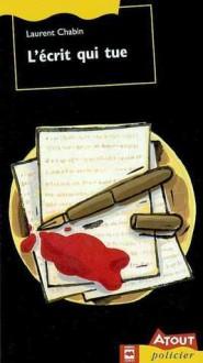 L'écrit Qui Tue - Laurent Chabin