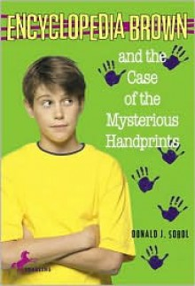 Encyclopedia Brown and the Case of the Mysterious Handprints - Donald J. Sobol, Gail Owens